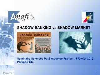SHADOW BANKING vs SHADOW MARKET