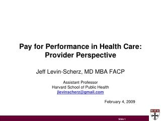 Pay for Performance in Health Care: Provider Perspective