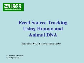 Fecal Source Tracking Using Human and Animal DNA