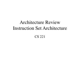 Architecture Review Instruction Set Architecture
