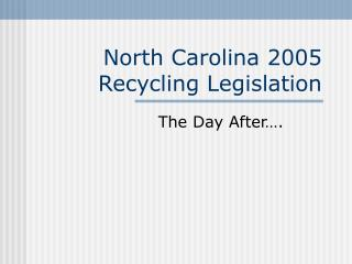 North Carolina 2005 Recycling Legislation