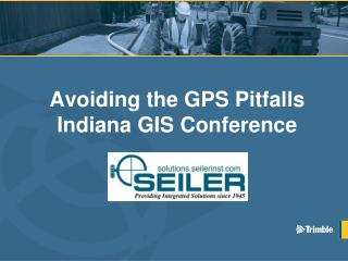 Avoiding the GPS Pitfalls Indiana GIS Conference
