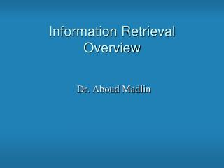 Information Retrieval Overview