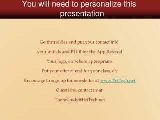 You will need to personalize this presentation