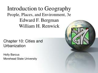Chapter 10: Cities and Urbanization  Holly Barcus Morehead State University