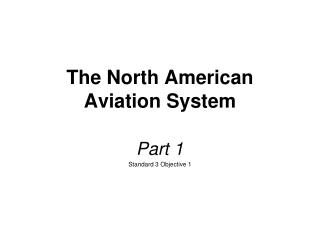 The North American Aviation System
