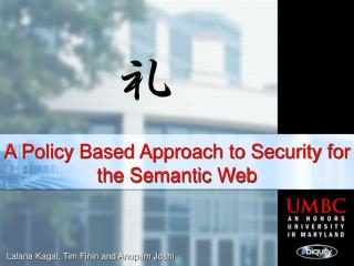 A Policy Based Approach to Security for the Semantic Web