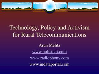 Technology, Policy and Activism for Rural Telecommunications