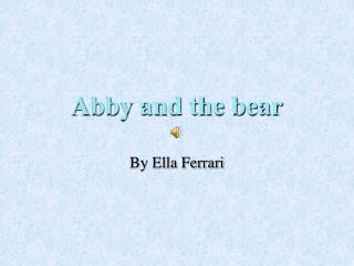 Abby and the bear