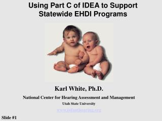 Using Part C of IDEA to Support Statewide EHDI Programs
