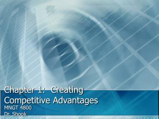 Chapter 1:  Creating Competitive Advantages