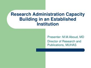Research Administration Capacity Building in an Established Institution
