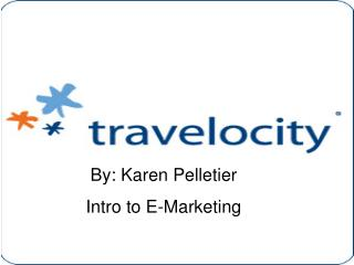 By: Karen Pelletier Intro to E-Marketing