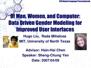 Of Men, Women, and Computer: Data Driven Gender Modeling for Improved User Interfaces