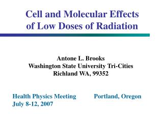 Cell and Molecular Effects  of Low Doses of Radiation