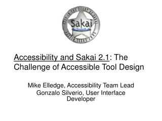 Accessibility and Sakai 2.1 : The Challenge of Accessible Tool Design