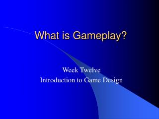 What is Gameplay?