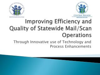 Improving Efficiency and Quality of Statewide Mail/Scan Operations