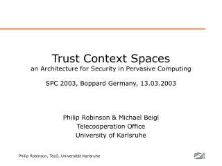 Philip Robinson & Michael Beigl Telecooperation Office University of Karlsruhe