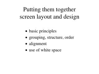 Putting them together screen layout and design