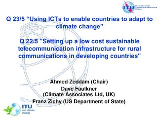 Ahmed Zeddam (Chair) Dave Faulkner  (Climate Associates Ltd, UK)