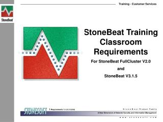 StoneBeat Training Classroom Requirements For StoneBeat FullCluster V2.0  and  StoneBeat V3.1.5