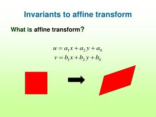 Invariants to affine transform