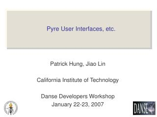 Pyre User Interfaces, etc.