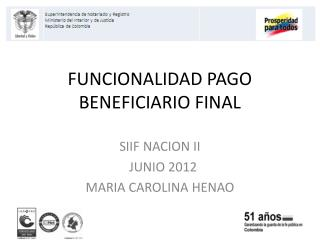 FUNCIONALIDAD PAGO BENEFICIARIO FINAL
