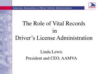 The Role of Vital Records  in  Driver's License Administration