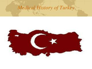 Medical History of  Turkey