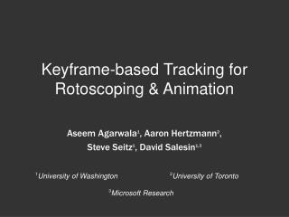 Keyframe-based Tracking for Rotoscoping & Animation