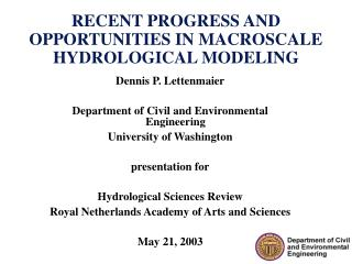 RECENT PROGRESS AND OPPORTUNITIES IN MACROSCALE HYDROLOGICAL MODELING