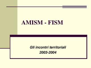 AMISM - FISM