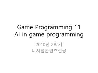 Game Programming 11 AI in game programming