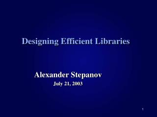 Designing Efficient Libraries