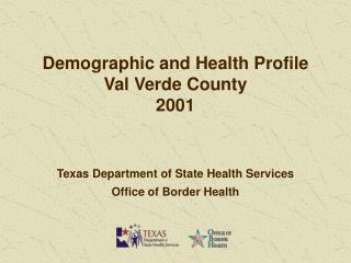 Demographic and Health Profile Val Verde County 2001