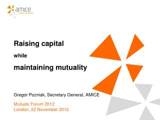 Raising capital while maintaining mutuality