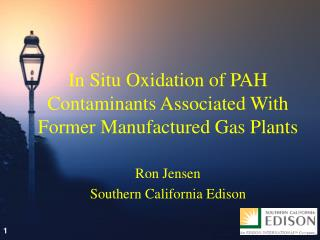 In Situ Oxidation of PAH Contaminants Associated With Former Manufactured Gas Plants