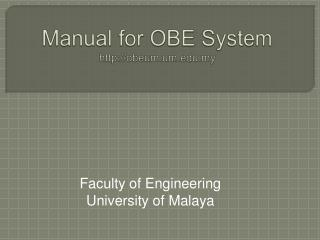 Manual for OBE System http://obeum.um.edu.my