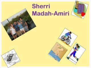 Sherri Madah-Amiri