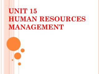 UNIT 15 HUMAN RESOURCES MANAGEMENT