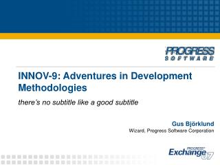 INNOV-9: Adventures in Development Methodologies