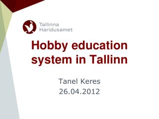 Hobby education  system in Tallinn