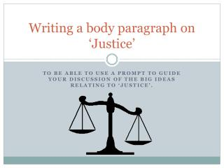 Writing a body paragraph on 'Justice'