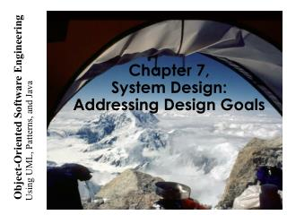 Chapter 7, System Design: Addressing Design Goals