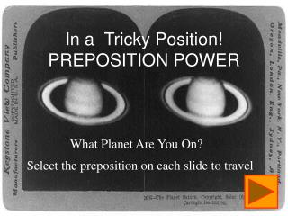 In a  Tricky Position! PREPOSITION POWER