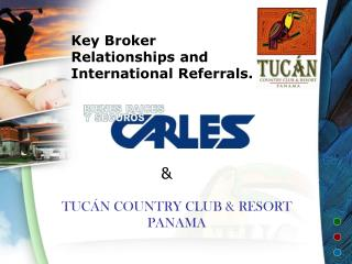 Key Broker Relationships and International Referrals.
