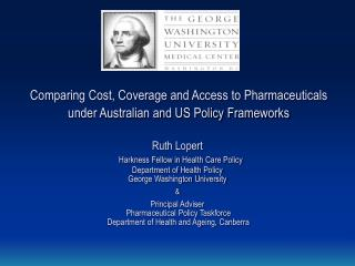 Comparing Cost, Coverage and Access to Pharmaceuticals under Australian and US Policy Frameworks
