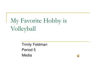 My Favorite Hobby is Volleyball